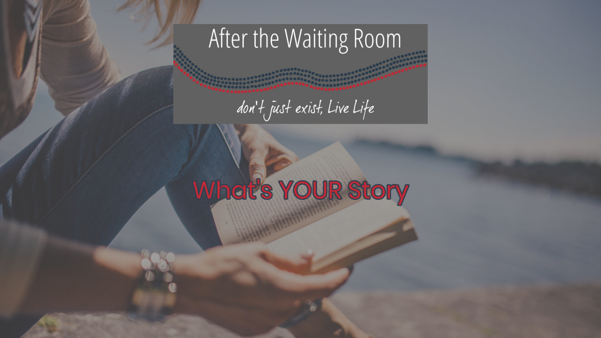 After the Waiting Room - What's Your Story